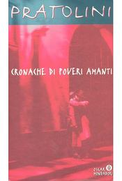 Cronache di poveri amanti - Pratolini, Vasco - Régikönyvek