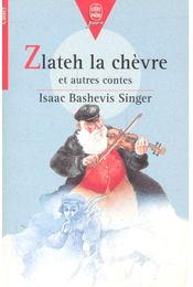 Zlateh la chèvre et autres contes - SINGER,ISAAC BASHEVIS - Régikönyvek
