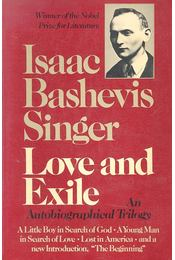 Love and Exile - An autobiographical trilogy - SINGER,ISAAC BASHEVIS - Régikönyvek