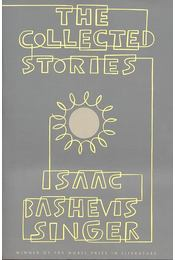 The Collected Stories of Isaac Bashevis Singer - SINGER,ISAAC BASHEVIS - Régikönyvek