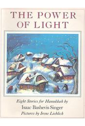 The Power of Light - Eight Stories for Hanukkah - SINGER,ISAAC BASHEVIS - Régikönyvek