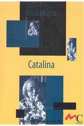Catalina - MUJICA, ELISA - Régikönyvek