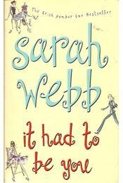 It Had to Be You - WEBB, SARAH - Régikönyvek
