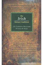 The Irish Literary Tradition - WILLIAMS, CAERWYN J, E, - FORD, PATRICK K, - Régikönyvek