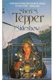 Sideshow - TEPPER, SHERI S. - Régikönyvek