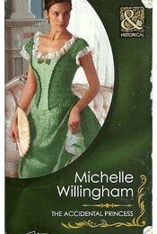 The Accidental Princess - WILLINGHAM, MICHELLE - Régikönyvek