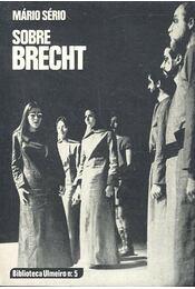 Sobre Brecht - SÉRIO, MÁRIO - Régikönyvek