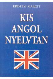 Kis angol nyelvtan - Erdélyi Margit - Régikönyvek