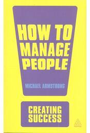 How to Manage People - ARMSTRONG, MICHAEL - Régikönyvek