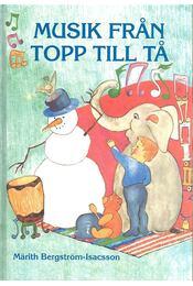 Musik Från Topp Till Tå - BERGSTRÖM-ISACSON, MÄRITH - Régikönyvek