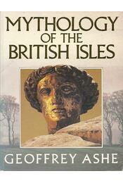 Mythology of the British Isles - ASHE, GEOFFREY - Régikönyvek