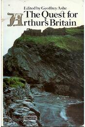 The Quest for Arthur's Britain - ASHE, GEOFFREY - Régikönyvek