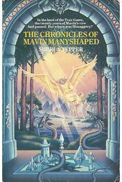 The Chronicles of Mavin Manyshaped - TEPPER, SHERI S. - Régikönyvek