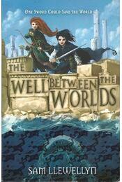 The Well Between the Worlds - Llewellyn, Sam - Régikönyvek