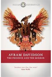 The Phoenix and the Mirror - DAVIDSON, AVRAM - Régikönyvek