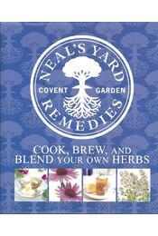 Neal's Yard Remedies - Cook, Brew, and Blend Your Own Herbs - STEEL, SUSANNAH (edt) - Régikönyvek