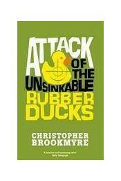 Attack of the Unsinkable Rubber Ducks - BROOKMYRE, CHRISTOPHER - Régikönyvek