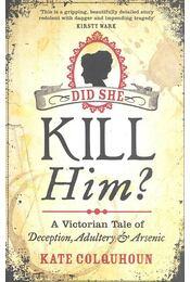 Did She Kill Him? - COLQUHOUN, KATE - Régikönyvek