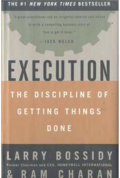 Execution - The Discipline of Getting Things Done - BOSSIDY, LARRY - CHARAN, RAM - Régikönyvek