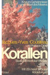 Korallen - Bedrohte Welt der Wunder - COUSTEAU, JACQUES-YVES - DIOLÉ, PHILIPPE - Régikönyvek