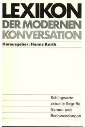 Lexikon der modernen Konverstaion - Kurth, Hanns - Régikönyvek