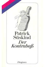Der Kontrabaß - SÜSKIND PATRICK - Régikönyvek