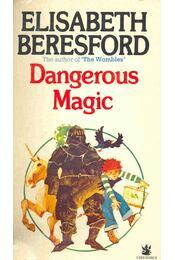 Dangerous Magic - Beresford, Elisabeth - Régikönyvek