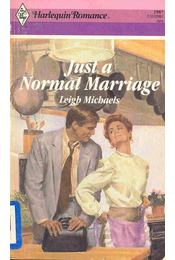 Just a Normal Marriage - Michaels, Leigh - Régikönyvek