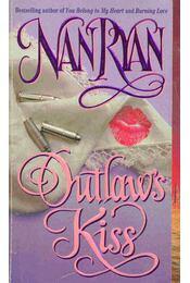 Outlaw's Kiss - Ryan, Nan - Régikönyvek
