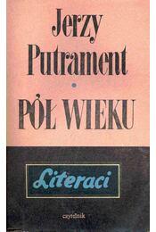 Pol Wieku - Putrament, Jerzy - Régikönyvek