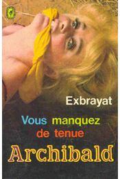Vous manquez de tenue Archibald - Exbrayat - Régikönyvek