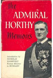 The Admiral Horthy Memoirs - Horthy Miklós - Régikönyvek