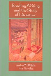 Reading, Writing and the Study of Literature - BIDDLE, ARTHUR W, - FULWILER, TOBY - Régikönyvek