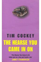 The Hearse You Came in On - COCKEY, TIM - Régikönyvek