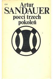 Poeci trzech pokoleń - SANDAUER, ARTUR - Régikönyvek