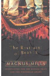 The Restrain of Beasts - MILLS, MAGNUS - Régikönyvek