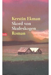 Skord von Skuleskogen - Ekman, Kerstin - Régikönyvek