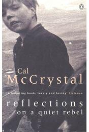 Reflections on a Quiet Rebel - McCRYSTAL, CAL - Régikönyvek