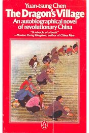 The Dragon's Village – An Autobiographical Novel of revolutionary China - CHEN, YUAN-TSUNG - Régikönyvek