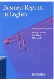 Business Reports in English - COMFORT, JEREMY – REVELL, ROD – STOTT, CHRIS - Régikönyvek