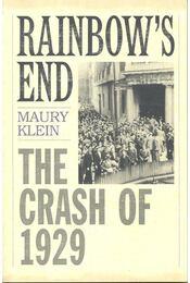Rainbow's End – The Crash of 1929 - KLEIN, MAURY - Régikönyvek