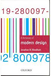A Dictionary of Modern Design - WOODHAM, JONATHAN M. - Régikönyvek