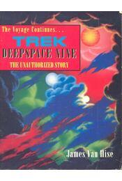 The Voyage Continues... Trek -  Deepspace Nine – The Unauthorised Story - HISE, JAMES van - Régikönyvek