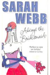 Always the Bridesmaid - WEBB, SARAH - Régikönyvek