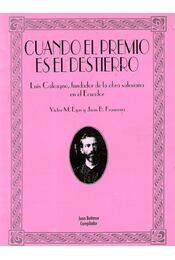 Cuando el premio es el destierro - Luis Calcagno, fundador de la obra salesiana en el Ecuador - CALCAGNO, LUIS - Régikönyvek