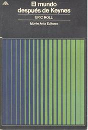 El mundo después de Keynes - ROLL, ERIC - Régikönyvek