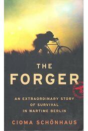 The Forger – An Extraordinary Story of Survival in Wartime Berlin - SCHÖNHAUS, CIOMA - Régikönyvek