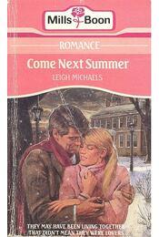 Come Next Summer - Michaels, Leigh - Régikönyvek