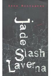 Jade Slash Laverna - MONTAGNES, ANNE - Régikönyvek