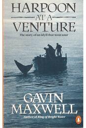 Harpoon at a Venture - Maxwell, Gavin - Régikönyvek